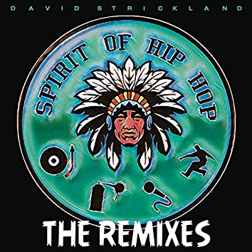 Spirit Of Hip Hop (Remixes)