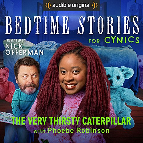 Ep. 11: The Very Thirsty Caterpillar with Phoebe Robinson (Bedtime Stories for Cynics) audiobook cover art