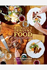 Michael's Genuine Food: Down-to-Earth Cooking for People Who Love to Eat: A Cookbook Kindle Edition