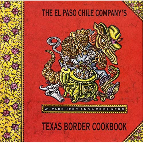 El Paso Chile Companys Texas Border Cookbook