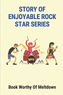 Story Of Enjoyable Rock Star Series: Book Worthy Of Meltdown: Highly Recommend