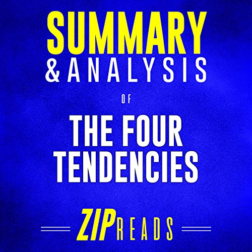 Summary & Analysis of The Four Tendencies: The Indispensable Personality Profiles That Reveal How to Make Your Life Better (and Other People's Lives...Too) audiobook cover art