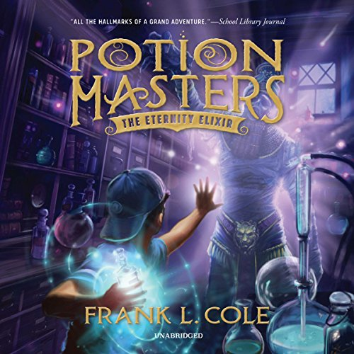 The Eternity Elixir: The Potion Masters, Book 1