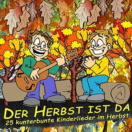 Der Herbst ist da: 25 kunterbunte Kinderlieder im Herbst
