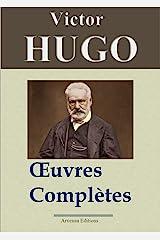 Victor Hugo: Oeuvres complètes - 122 titres (Annotés et illustrés) - Arvensa Editions Format Kindle