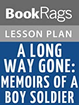 Lesson Plans A Long Way Gone: Memoirs of a Boy Soldier