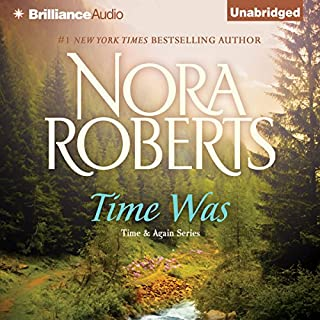 Time Was     Time and Again, Book 1              By:                                                                                                                                 Nora Roberts                               Narrated by:                                                                                                                                 Luke Daniels                      Length: 7 hrs and 10 mins     2,479 ratings     Overall 4.0