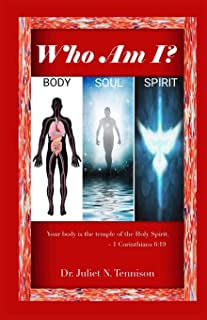Who Am I?: Body, Soul, and Spirit