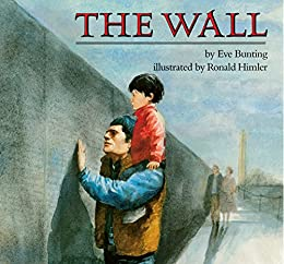 The Wall (Reading Rainbow Books) by [Eve Bunting, Ronald Himler]