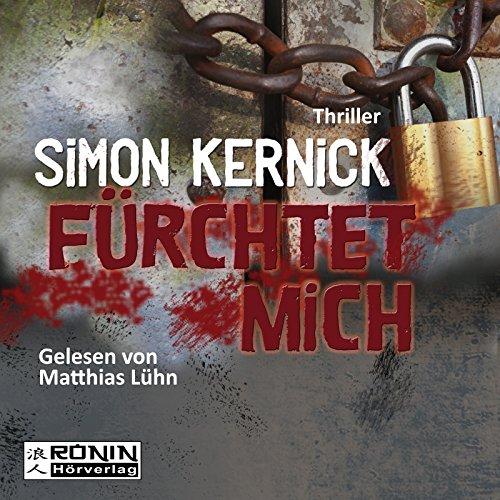 Fürchtet mich     Dennis Milne 2              Autor:                                                                                                                                 Simon Kernick                               Sprecher:                                                                                                                                 Matthias Lühn                      Spieldauer: 10 Std. und 24 Min.     45 Bewertungen     Gesamt 4,4