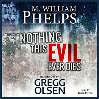Nothing This Evil Ever Dies     The Secret Letters Son of Sam Never Wanted You to See              Written by:                                                                                                                                 Gregg Olsen,                                                                                        M. William Phelps                               Narrated by:                                                                                                                                 Kevin Pierce                      Length: 1 hr and 25 mins     Not rated yet     Overall 0.0
