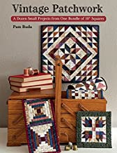Vintage Patchwork: A Dozen Small Projects from One Bundle of 10