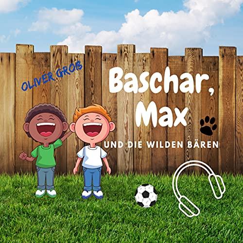 Baschar, Max und die wilden Bären Titelbild