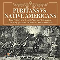 Puritans vs. Native Americans - King Philip's War - North American Colonization - US History 3rd Grade - Children's American History