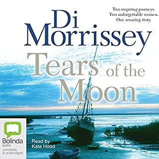 Tears of the Moon                   By:                                                                                                                                 Di Morrissey                               Narrated by:                                                                                                                                 Kate Hood                      Length: 16 hrs and 15 mins     132 ratings     Overall 4.4