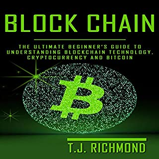 Blockchain: The Ultimate Beginner's Guide to Understanding Blockchain Technology, Cryptocurrency, and Bitcoin audiobook cover art