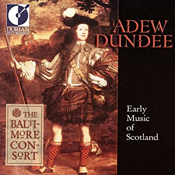 Chamber and Vocal Music (Scottish) – Forbes, J. / Blackhall, A. / Du Tertre, E. (Adew Dundee - Early Music of Scotland)