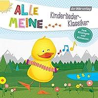Alle meine Kinderlieder-Klassiker: Zum Mitsingen und Mittanzen (Alle meine...-Reihe) Hörbuch