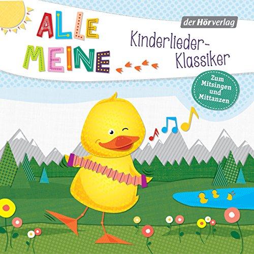 Alle meine Kinderlieder-Klassiker: Zum Mitsingen und Mittanzen audiobook cover art
