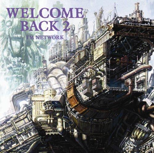 Welcome Back 2 - 小室哲哉, 木根尚登, TM NETWORK