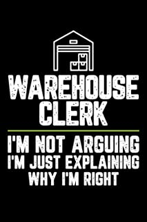 Warehouse clerk I'm Not Arguing I'm Just Explaining Why I'm Right: Personal Planner 24 month 100 page 6 x 9 Dated Calendar...