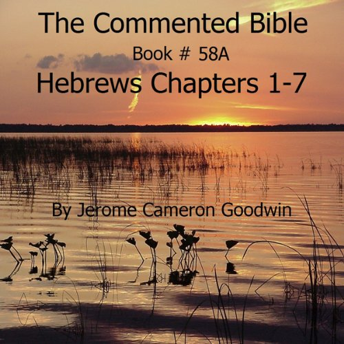 The Commented Bible: Book 58A - Hebrews audiobook cover art