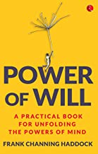 Power of Will: A Practical Book for Unfolding the Powers of Mind