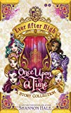Once Upon A Time: A Short Story Collection (Ever After High)