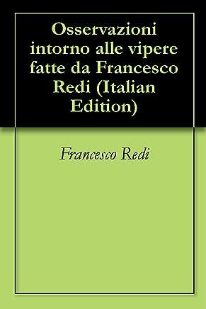 Osservazioni intorno alle vipere fatte da Francesco Redi