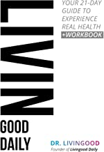 Livingood Daily: Your 21-Day Guide to Experience Real Health
