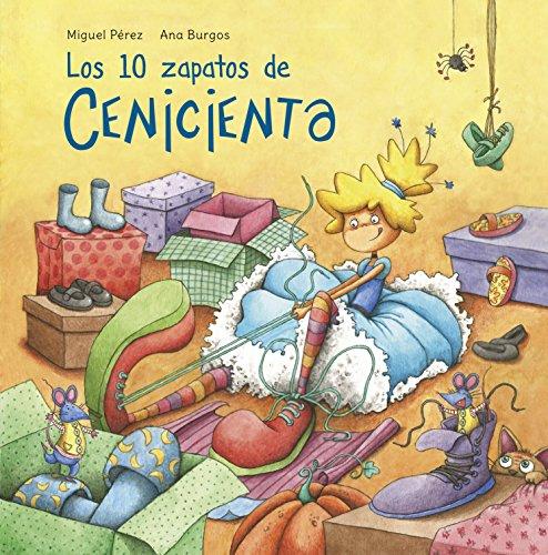 Los 10 zapatos de Cenicienta (Clásicos para contar) (Spanish Edition) by [Miguel Pérez, Ana Burgos]