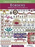 Borders: 300 New Cross Stitch Motifs (Cross Stitch Motif: Series 3)