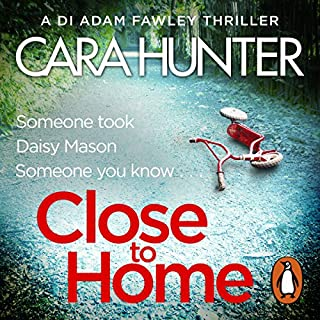 Close to Home     DI Fawley, Book 1              By:                                                                                                                                 Cara Hunter                               Narrated by:                                                                                                                                 Emma Cunniffe,                                                                                        Lee Ingleby                      Length: 9 hrs and 34 mins     1,360 ratings     Overall 4.4