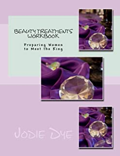 Beauty Treatments Workbook: Your Guide to Cultivating Inner Beauty