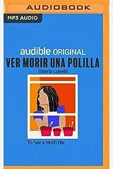 Ver Morir Una Polilla: Por Valeria Luiselli Audio CD
