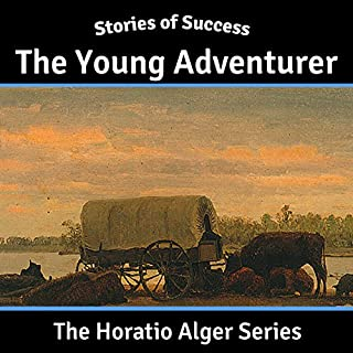 The Young Adventurer                   By:                                                                                                                                 Horatio Alger                               Narrated by:                                                                                                                                 Ben Gillman                      Length: 5 hrs and 10 mins     3 ratings     Overall 5.0