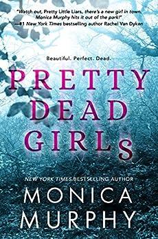 Pretty Dead Girls by [Monica Murphy]