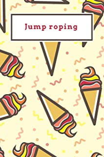 Jump roping: Funny Red and Yellow Icecream Dotted Grid Bullet Journal Notebook - 100 pages 6 x 9 inches Log Book (Sweet Icecream Series Volume 99)