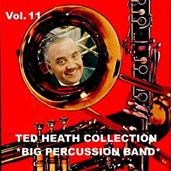 Ted Heath Collection, Vol. 11: Big Percussion Band
