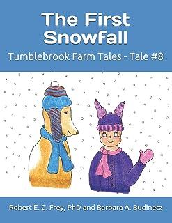 The First Snowfall: Tumblebrook Farm Tales - Tale #8