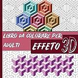 Libro da colorare per adulti effeto 3d: 40 fantastiche pagine da colorare con un effetto 3D. Da colorare su tutta la pagina. Pagine di formato ... Hobby antistress per rilassarsi colorando.