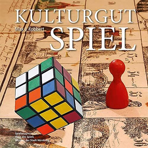Kulturgut Spiel (Schriftenreihe der Museen der Stadt Nürnberg / Herausgegeben von Ingrid Bierer)