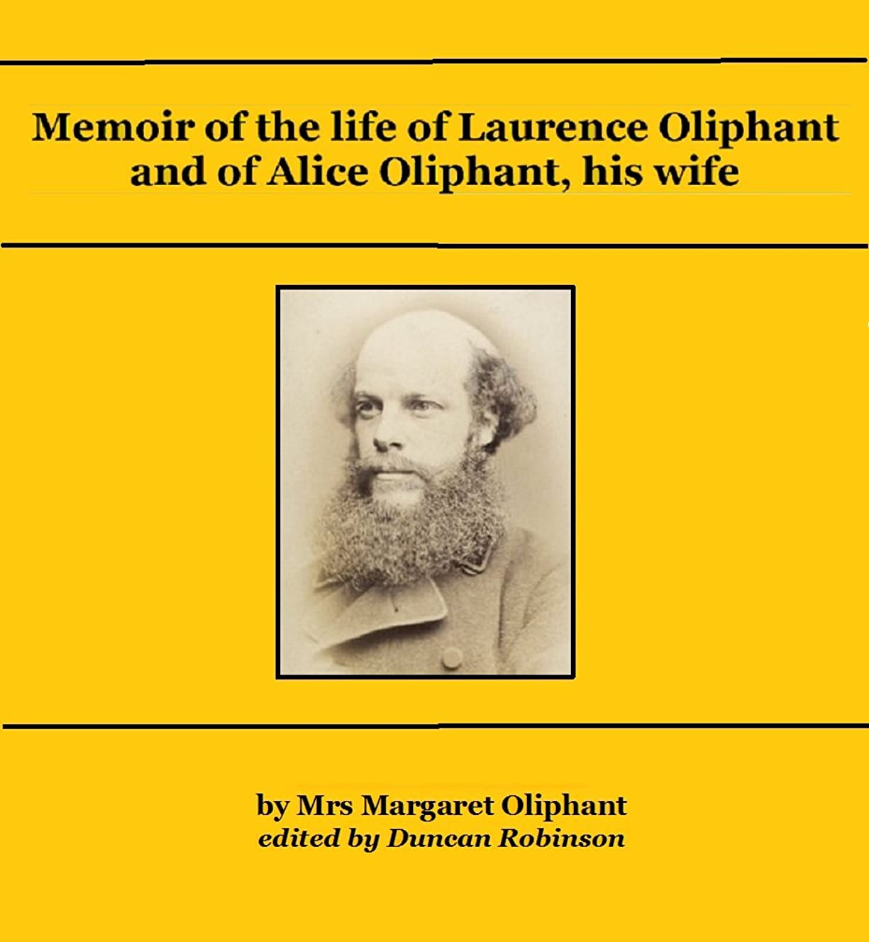 単に馬力で出来ているLaurence Oliphant: Memoir of the life of Laurence Oliphant and of Alice Oliphant, his wife (English Edition)