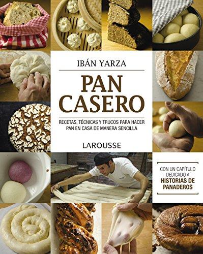 Pan casero (LAROUSSE - Libros Ilustrados/ Prácticos -