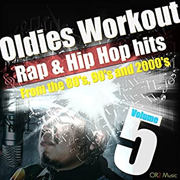 Oldies Workout, Vol. 5 (Rap and Hip Hop hits from the 80's, 90's, and 2000's)