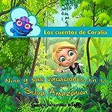 Los cuentos de Coralia: Nino y sus vacaciones en la Selva Amazónica...