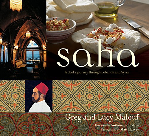 Saha: A Chef's Journey Through Lebanon and Syria [Middle Eastern Cookbook, 150 Recipes]
