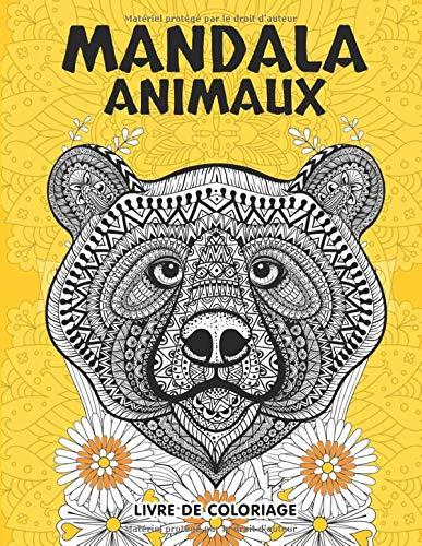 Mandala Animaux Livre de Coloriage: Livre des Animaux Mandala Anti-Stress à colorier | Mandalas livre de coloriage anti-stress | Beaux Animaux prêts à colorier