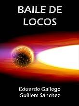 BAILE DE LOCOS (Spanish Edition)