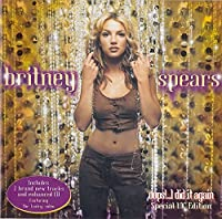 Oops! ... I Did It Again (Special UK Edition) by Britney Spears (2003-04-27)